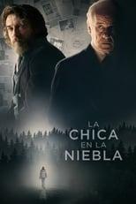 Ver La chica en la niebla (2017) para ver online gratis