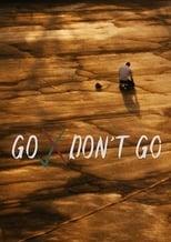 Ver Go Don't Go (2020) para ver online gratis