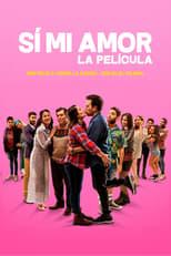 Ver Sí, Mi Amor (2020) online gratis