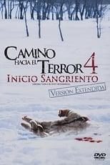 Ver Camino hacia el terror 4: El inicio sangriento (2011) para ver online gratis