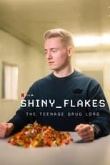 Ver Shiny Flakes: El cibernarco adolescente (2021) online gratis