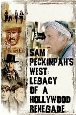 Sam Peckinpah's West: Legacy of a Hollywood Renegade (2004)