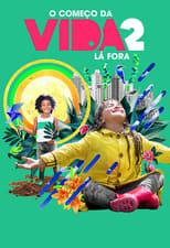 Ver O Começo da Vida 2: Lá Fora (2020) online gratis