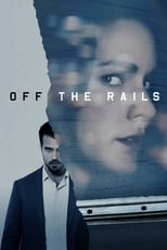 Ver Off the Rails (2017) para ver online gratis
