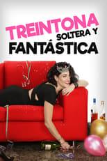 Ver Treintona, Soltera y Fantástica (2016) online gratis