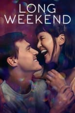 Ver Long Weekend (2021) para ver online gratis