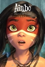 Ver Ainbo: Spirit of the Amazon (2021) online gratis
