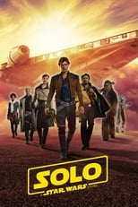 Solo – A Star Wars Story (2018)