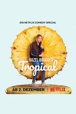 Ver Hazel Brugger: Tropical (2020) para ver online gratis
