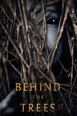 Ver Behind the Trees (2019) para ver online gratis