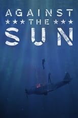 Ver Against the Sun (2014) online gratis