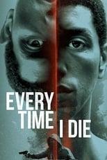Ver Every Time I Die (2019) online gratis