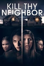 Ver Kill Thy Neighbor (2019) online gratis