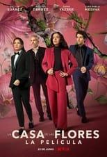 Ver La Casa de Las Flores: La Película (2021) online gratis