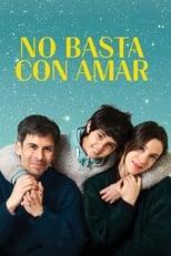 Ver No basta con amar (2019) para ver online gratis