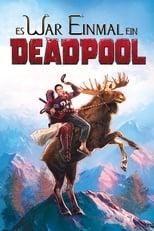 Es war einmal ein Deadpool (2018)