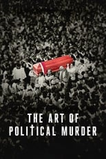 Ver The Art of Political Murder (2020) para ver online gratis