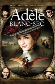 poster The Extraordinary Adventures of Adèle Blanc-Sec