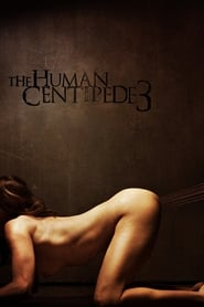 poster The Human Centipede 3 (Final Sequence)