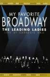 My Favorite Broadway: The Leading Ladies 1999