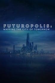 Futuropolis: Mapping the City of Tomorrow