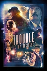 Ver Trouble Is My Business (2018) Online Gratis