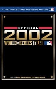 MLB Official 2002 World Series Film