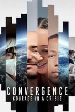 Convergence: Courage in a Crisis (2021)