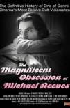 The Magnificent Obsession of Michael Reeves (2019)