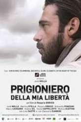 Prigioniero Della Mia Libertà 2018