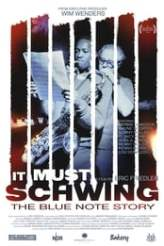 It Must Schwing - The Blue Note Story 2018