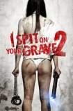 I Spit on Your Grave 2 2013