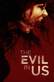 Ver The Evil in Us (2016) Online Gratis