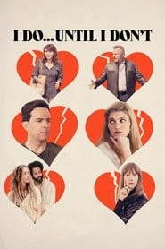 Ver I Do… Until I Don't (2017) Online Gratis