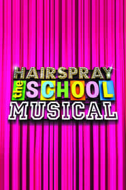 Hairspray: The School Musical