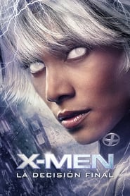 Ver X-Men: La decisión final Gratis