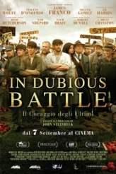 In Dubious Battle - Il coraggio degli ultimi 2017