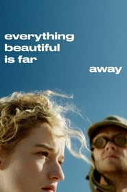 Ver Everything Beautiful Is Far Away (2017) Online Gratis