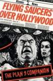 Flying Saucers Over Hollywood: The 'Plan 9' Companion 1992