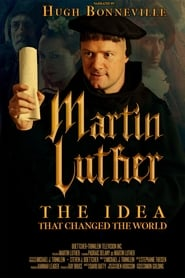 Ver Martin Luther: The Idea that Changed the World (2017) Online Gratis