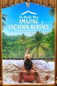 Las casas de vacaciones mas increíbles del Mundo