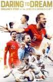 Daring to Dream: England's Story at the 2018 FIFA World Cup 2018
