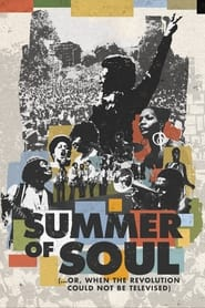 Summer of Soul (...or, When the Revolution Could Not Be Televised) (2021)
