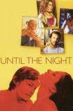 Until the Night 2004