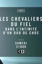 Les Chevaliers du Fiel - Dans l'intimité d'un duo de choc 2018