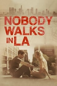 Nobody Walks in L.A. Online