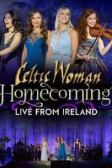 Celtic Woman: Homecoming - Live From Ireland 2018