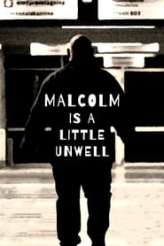 Malcolm Is a Little Unwell 2019