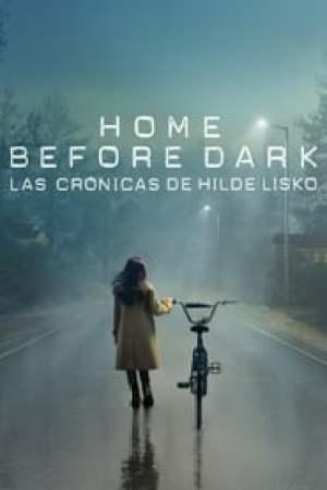 Portada Home Before Dark - Las crónicas de Hilde Lisko