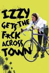 Izzy Gets the F*ck Across Town 2018